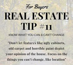 Fill out your info to learn more :) Click the photo to see our website~! Real Estate Tip Of The Day. Understand what you can & cannot change. Weigh one against the other before you make your decision whether or not you want to put in an offer Real Estate Quotes, Real Estate Tips, Real Estate Business, Real Estate Marketing, Real Estate Pictures, Getting Into Real Estate, Home Buying Tips, First Time Home Buyers, Business Quotes