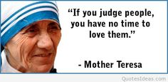 Discover and share Mother Teresa Quotes. Explore our collection of motivational and famous quotes by authors you know and love. Mother Teresa Images, Mother Teresa Biography, Mother Theresa Quotes, Mother Quotes, Peace Quotes, Wisdom Quotes, Homeless Quotes, Spiritual People, Psychology Facts
