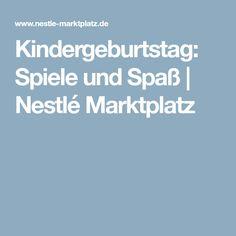 Kindergeburtstag: Spiele und Spaß | Nestlé Marktplatz