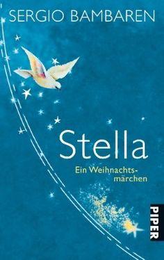 Stella: Ein Weihnachtsmärchen: Amazon.de: Sergio Bambaren, Heinke Both, Barbara Röhl: Bücher