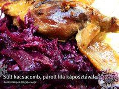 Duck thighs with Purple cabbage in Hungarian style http://www.deelishrecipes.com/2010/11/sult-kacsacomb-parolt-lila-kaposztaval.html Sült kacsacomb, Párolt lila káposztával (Hungarian)