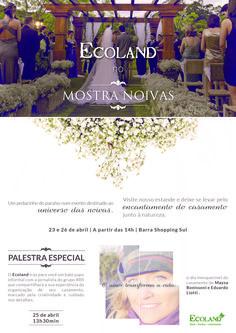 Campanha criada pela Agência Conceito para divulgar a participação do Ecoland na Mostra Noivas 2015.