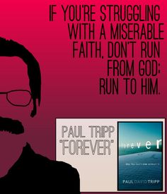"""Quote from Paul David Tripp's book """"Forever"""""""
