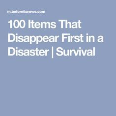 100 Items That Disappear First in a Disaster | Survival