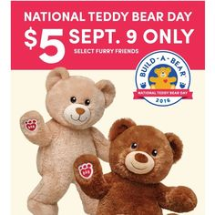 build a bear national teddy bear day $ 5 Dollar Bear Deal - http://couponsdowork.com/retail-deals-coupons/build-a-bear-5-dollar-today-98/