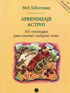 Aprendizaje Activo - 101 Estrategias para Enseñar Cualquier Tema | #eBook #Educación