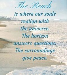 Like i said i feel real peace when i am at the Beach! It is very quiet accept for the waves rushing to meet the shore.It is so quiet it help you to get your thoughts together! Ocean Quotes, Beach Quotes, Sea Qoutes, Surf Quotes, I Love The Beach, Thing 1, Beach Signs, Beach Themes, Beach Day