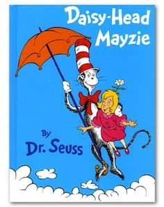 Dr. Suess and only @Allyssa de Gourville can read it for my boy with only the passion that she has for Daisy-Head Mayzie...lol