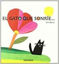 "Eric Battut. ""El gato que sonríe..."". Editorial Kókinos. (3 a 6 años). Está en la biblio. Editorial, Poster, Fictional Characters, Kittens, Children's Literature, Children's Books, Monsters, Short Stories, Gatos"