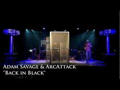 Adam Savage & ArcAttack - Back In Black