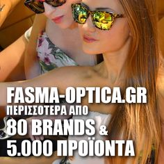 Μόνο στο www.fasma-optica.gr περισσότερα από 80 brands & 5.000 προϊόντα.  www.fasma-optica.gr No.1 Online Optical Store in Greece