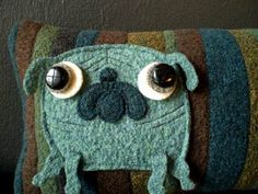 felted puggy pillow!