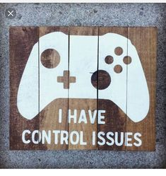 "Instead of ""I Have Control Issues"" put  ""Let God Control You"""