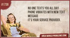 No one texts you all day Phone vibrates with new text message It's your service provider.