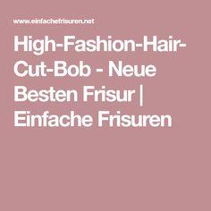 High-Fashion-Hair-Cut-Bob - Neue Besten Frisur | Einfache Frisuren
