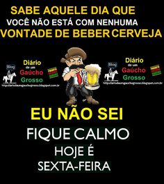 Diário de um Gaúcho Grosso: HOJE É SEXTA FEIRA, DIA DE???