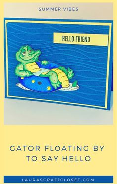 This gator is just floating by to say hello. Get all the details here to create this card for some relaxing vibes! Where my gators at? Summer Feeling, Summer Vibes, Beach Scenes, Digi Stamps, Ink Color, Cool Cards, Say Hello, Sewing Projects, I Am Awesome