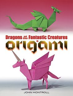 Origami Dragon Patterns and Projects Galore