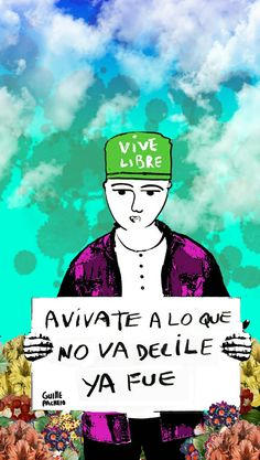 """Guille pachelo """"avivate, a lo que no va.. decile ya fue"""" Some Good Quotes, Best Quotes, Urban Poetry, Street Quotes, Dont Forget Me, Feel Good, Street Art, Positivity, Thoughts"""