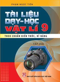 Tài Liệu Dạy-Học Vật Lí 9 Theo Chuẩn Kiến Thức, Kĩ Năng Tập 2 - Phạm Ngọc Tiến, 123 Trang | Sách Việt Nam