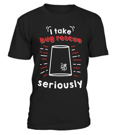 """# I take bug rescue seriously t-shirt .  Special Offer, not available in shops      Comes in a variety of styles and colours      Buy yours now before it is too late!      Secured payment via Visa / Mastercard / Amex / PayPal      How to place an order            Choose the model from the drop-down menu      Click on """"Buy it now""""      Choose the size and the quantity      Add your delivery address and bank details      And that's it!      Tags: This adorable tee is the perfect gift for…"""