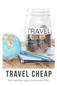 How to Travel Cheap   My Favorite Apps and Travel Tips