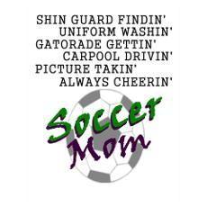 soccer mom quotes   Soccer Mom Posters & Prints   CafePress