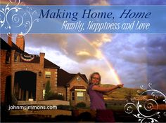 John M. Simmons Making Home Feel Like Home: Family, Happiness and Love
