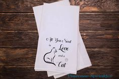 Tea Towel - Kitchen Towels - Screen Printed Flour Sack Towel - Tea Towel Flour Sack - Dish Towels - Phrases - All You Need is Love and a Cat by PineconeSprinkles on Etsy