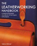 Leatherworking Handbook: A Practical Illustrated Sourcebook of Techniques and Projects Reviews
