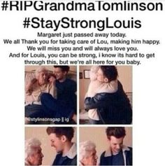 RIP Grandma Tomlinson ❤️ thank you for being there for Louis. We will miss you! Stay Strong Louis, Keith, and family. Prayers out to you all.