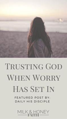 "Worry has a way of working itself into our anxious hearts but God says ""Do Not Worry"". Easier said than done. Are you really trusting in God? Find out why you should be trusting the One whose promises are true. #saltandlightlinkup #worry #milkandhoneyfaith"