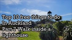 Top 10 free things to do in Auckland, Part Walk inside a lighthouse Free Things To Do, Auckland, Lighthouse, Travel Guide, Stuff To Do, Walking, Top, Bell Rock Lighthouse, Light House