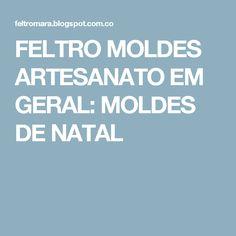 FELTRO MOLDES ARTESANATO EM GERAL: MOLDES DE NATAL