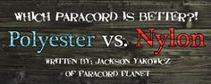 The Paracord Blog: Polyester vs. Nylon