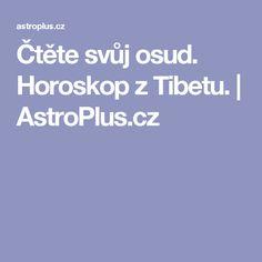 Čtěte svůj osud. Horoskop z Tibetu. | AstroPlus.cz