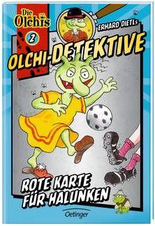 Olchi-Detektive 2. Rote Karte für Halunken. Ab 8 Jahren.