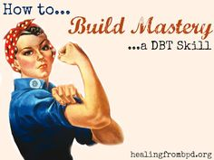 Building Mastery DBT Skill (with examples).