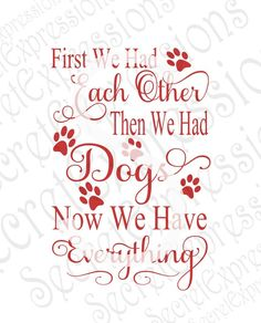 First We Had Each Other Then We Had Dogs Now We Have Everything Wood Sign Pattern SVG Jpeg File Personal Cutters Pattern Cut Out Print File by SecretGardenDecatur on Etsy