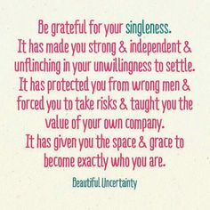 Be grateful for your singleness