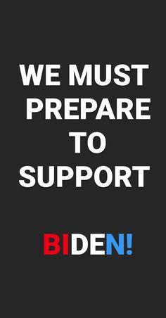 WE MUST PREPARE TO SUPPORT BIDEN! #bidenharris2020 #biden2020 #biden #joebiden #biden #support #countallvotes #vote2020