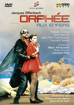 Offenbach - Orphee aux Enfers: Natalie Dessay, Yann Beuron, Jean-Paul Fouchecourt, and Laurent Naouri star in this 1987 Opera National de Lyon production of the Offenbach opera conducted by Marc Minkowski. Mozart, Blu Ray, Conductors, Lyon, Orchestra, Hilarious, Movie Posters, Grenoble, Jean Paul