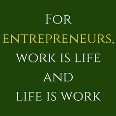 For entrepreneurs, work is life and life is work #QuotesYouLove #QuoteOfTheDay #Entrepreneurship #QuotesOnEntrepreneurship #EntrepreneurQuotes  Visit our website  for text status wallpapers.  www.quotesulove.com