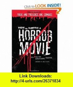 How to Survive a Horror Movie (9781594741791) Seth Grahame-Smith , ISBN-10: 1594741794  , ISBN-13: 978-1594741791 ,  , tutorials , pdf , ebook , torrent , downloads , rapidshare , filesonic , hotfile , megaupload , fileserve
