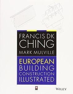 European Building Construction Illustrated by Francis D. K. Ching http://www.amazon.co.uk/dp/1119953170/ref=cm_sw_r_pi_dp_K3o8vb06TC79V