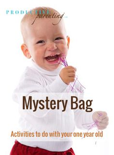 Productive Parenting: Preschool Activities - Mystery Bag - Early One-Year Old Activities