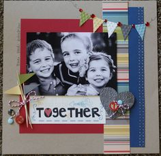"Cute ""Together"" Scrapbooking Page...Heidi Lynn -Totally Heidi Lynn, July 2012."