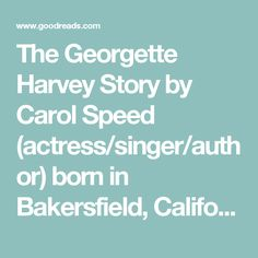 The Georgette Harvey Story by Carol Speed (actress/singer/author) born in Bakersfield, California, USA on March 14, 1945  Sun in ♓ Fargh Awwal P.4. * Moon in ♓ Pisces * Mercury in ♓ Fargh Althani * Venus in ♈ Al Nath P.3. * Mars in ♑ Sa'd al Su'ud P.2. * Jupiter ℞ in ♌ Al Sarfa P.1. * Saturn in ♊ Al Zirr P.2. * True North Node in ♊ Al Dhira P.1. * True South Node in ♐ Al Na'am P.3. (Chitra Paksha's sidereal delineations)