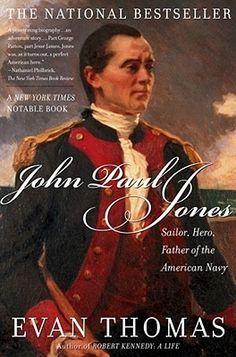 John Paul Jones: Sailor, Hero, Father of the American Navy