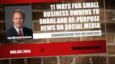 """Our new SlideShare """"11 Ways for Small Business Owners to Share and Re-purpose News on Social Media"""" by Mitch Jackson via slideshare"""